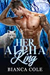 Her Alpha King: A Royal Wolf Shifter Paranormal Romance (Royally Mated Book 2)