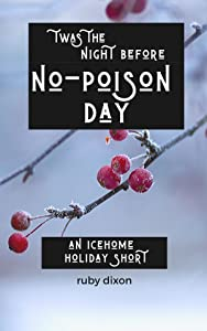 Twas the Night Before No-Poison Day (Icehome #10.5)