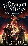 The Dragon Mistress: Book 4 (Dragon Mistress #4; The Eburosi Chronicles #11)