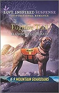 Fugitive Trail (K-9 Mountain Guardians #3)