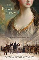 The Power to Deny: A Woman of the Revolution Novel