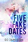 Five Fake Dates