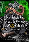 Jon Richter's Disturbing Works (Volume Two): Another Collection Of Dark Stories