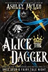 Alice the Dagger: An Alice in Wonderland Retelling