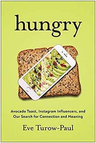 Hungry: Avocado Toast, Instagram Influencers, and the Modern Search for Connection and Meaning