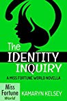 The Identity Inquiry (Miss Fortune World Book 1)