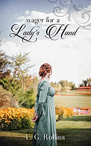 Wager for a Lady's Hand by L.G. Rollins