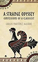 A Strange Odyssey. Confessions of a Classicist