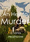 An Heir to Murder (Valentine and Featherstone, #1)