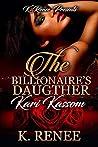 The Billionaire's Daughter: Kari Kassom