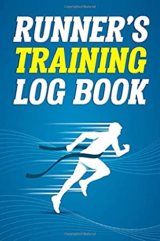 Runner's Training Log Book: Track Your Runs Daily for 25 Weeks Running Daily Logbook Journal Track Route, Distance, Speed, Time, Calories and More