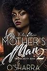 My Mother's Man 2 (FINALE): Breaking Curses