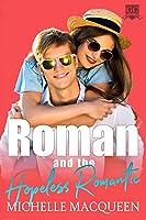 Roman and the Hopeless Romantic