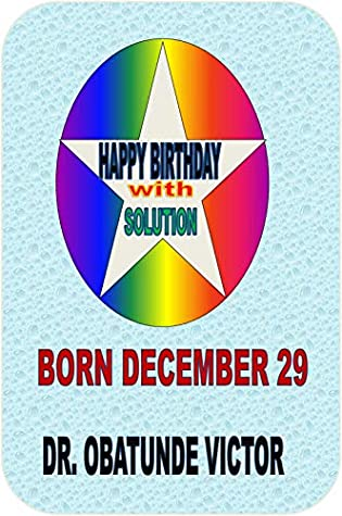 Happy Birthday With Solution Born December 29 By Victor Obatunde