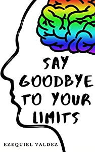 Say goodbye to your limits: english edition