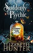 Suddenly Psychic (Glimmer Lake, #1)