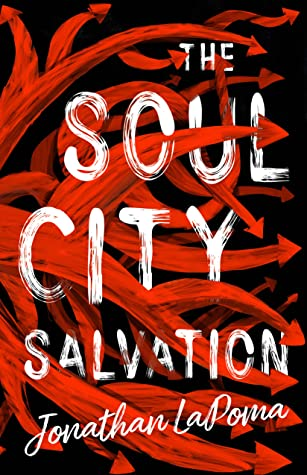 The Soul City Salvation by Jonathan LaPoma