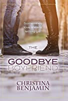 The Goodbye Boyfriend