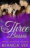 My Three Bosses