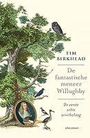 De fantastische meneer Willughby: de eerste echte ornitholoog