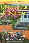 Checked Out for Murder (The Haunted Library Mysteries, #4)