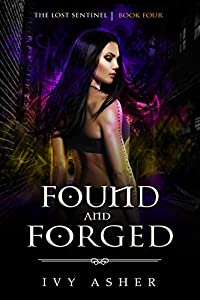 Found and Forged (The Lost Sentinel, #4)