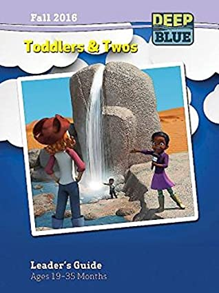 Deep Blue Toddlers & Twos Leader's Guide Fall 2016: Ages 19-35 Months