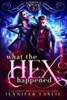 What the Hex Happened (Unfortunate Spells Book 3)