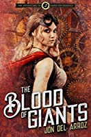 The Blood Of Giants (The Adventures Of Baron Von Monocle Book 2)