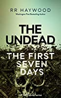 The Undead. The First Seven Days (The Undead #1-7 )