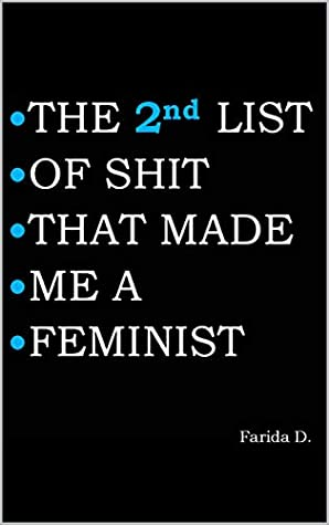 THE 2nd LIST OF SHIT THAT MADE ME A FEMINIST (THE LIST OF SHIT THAT MADE ME A FEMINIST series)