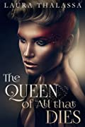 The Queen of All that Dies