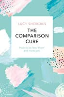 The Comparison Cure: How to be less 'them' and more you