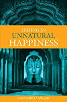 Hiding in Unnatural Happiness