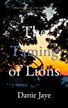 The Taming of Lions (Lions Trilogy #1)