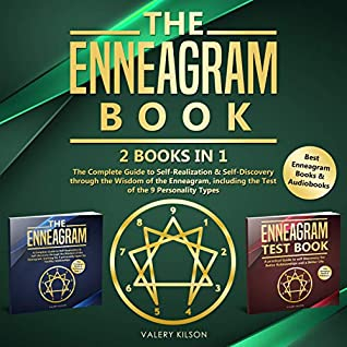 The Enneagram Book: 2 books in 1 - The Complete Guide to Self-Realization & Self-Discovery through the Wisdom of the Enneagram, including the Test of the ... (Best Enneagram Books & Audiobooks Book 3)