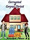 Corrupted in Corpus Christi: The House Sitters Cozy Mysteries
