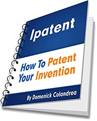 ipatent - How To Patent Your Invention - Step By Step eBook - Legal Forms Used By Patent Attorneys Ready To Download/Fill: Patent Type - Utility - Patent Application - Provisional & Nonprovisional