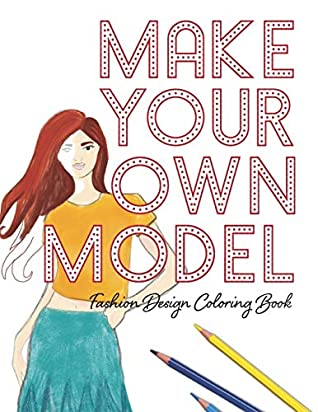 Make Your Own Model Fashion Design Coloring Book By Lovable Duck Sketchbooks