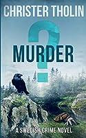 MURDER?: A Swedish Crime Novel (Stockholm Sleuth Series)