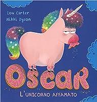 Oscar. L'unicorno affamato
