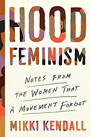 Hood Feminism Notes from the Women by Mikki Kendall