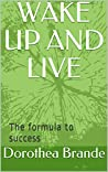 WAKE UP AND LIVE: The formula to success