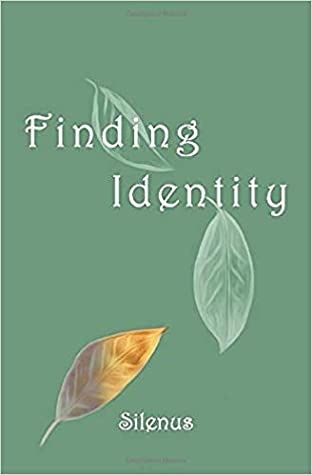 Read Finding Identity By Silenus Poetry