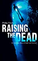 Raising the Dead: An Australian Story of Death and Survival