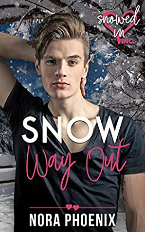 Snow Way Out (Snowed In - Valentine's Inc. #7)