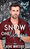 Snow One Like You (Snowed In - Valentine's Inc. #9)
