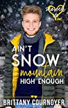 Ain't Snow Mountain High Enough (Snowed In - Valentine's Inc. #8)