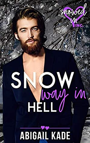 Snow Way in Hell (Snowed In - Valentine's Inc. #10)