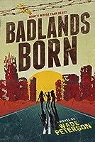 Badlands Born